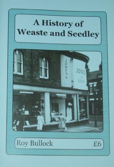 A History of Weaste and Seedley, by Roy Bullock